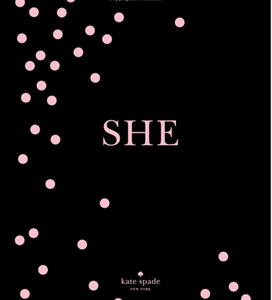 kate spade:  SHE:  muses, visionaries and madcap heroines