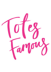 Tote Bag - Totes Famous
