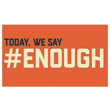 Today, We Say ENOUGH!