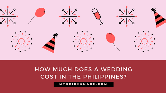 How Much Does A Wedding Cost In The Philippines In 2018 My Bridesmade
