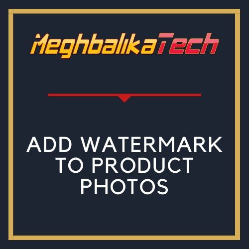 ADD WATERMARK TO PRODUCT PHOTOS