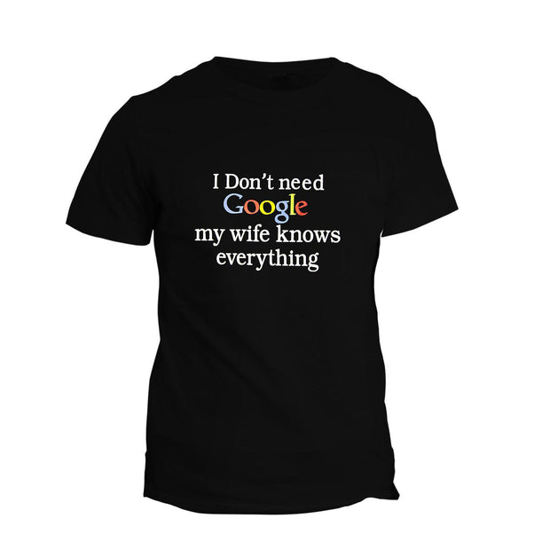 T-Shirt I Don't Need Google