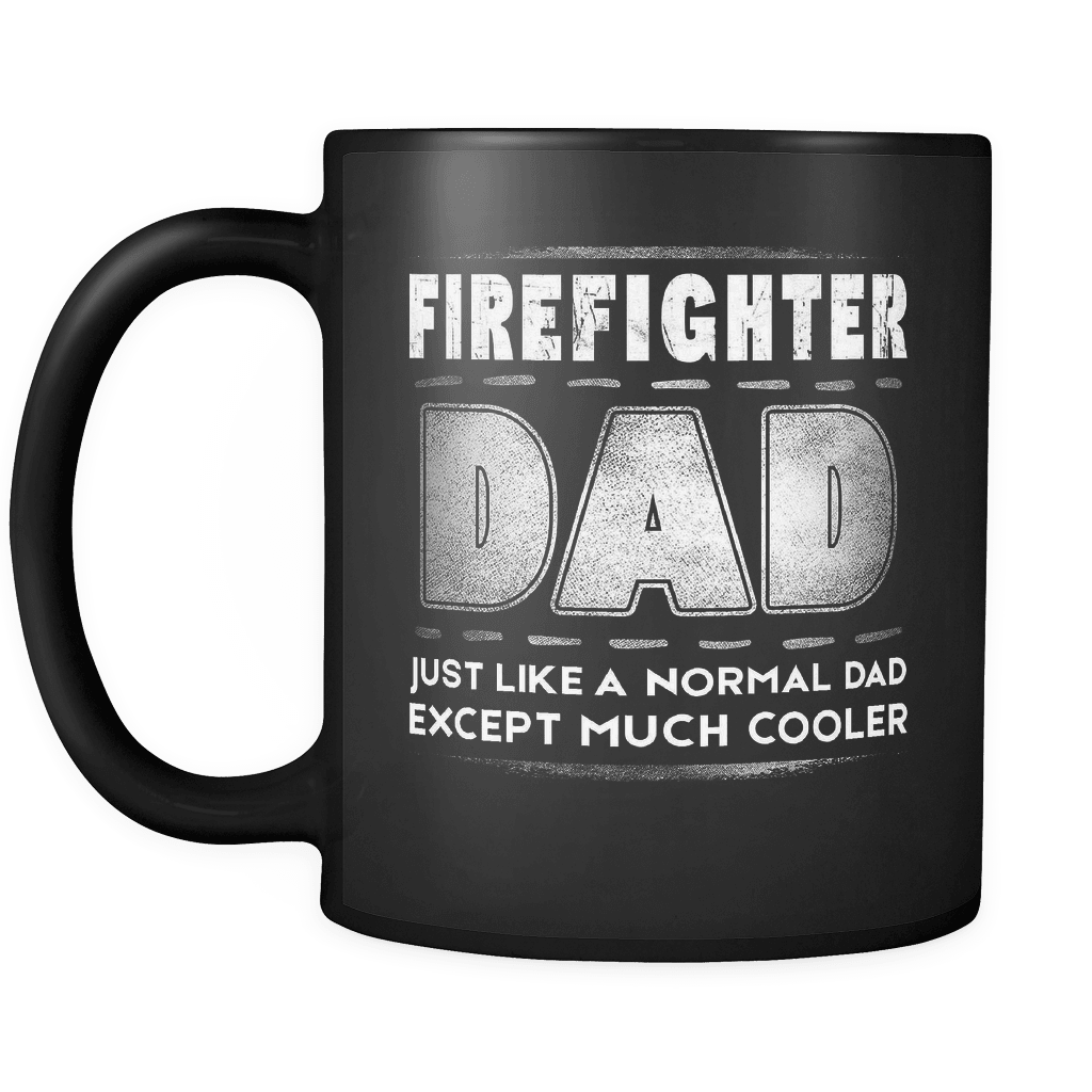98dec422 RobustCreative-Firefighter Dad is Cooler - Fathers Day Gifts Black 11oz  Funny Coffee Mug ...