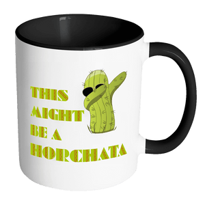 RobustCreative-Dabbing Cactus This Might Be A Horchata Cinco De Mayo Fiesta 11oz White Coffee Mug