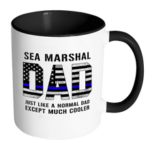 Load image into Gallery viewer, RobustCreative-Sea Marshal Dad is Much Cooler fathers day gifts Serve & Protect Thin Blue Line Law Enforcement Officer 11oz Black & White Coffee Mug ~ Both Sides Printed