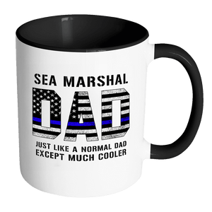 RobustCreative-Sea Marshal Dad is Much Cooler fathers day gifts Serve & Protect Thin Blue Line Law Enforcement Officer 11oz Black & White Coffee Mug ~ Both Sides Printed