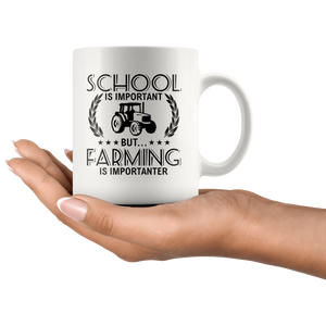 RobustCreative-School is Important but Farming is Importanter Farmer - 11oz White Mug country Farm urban farmer Gift Idea