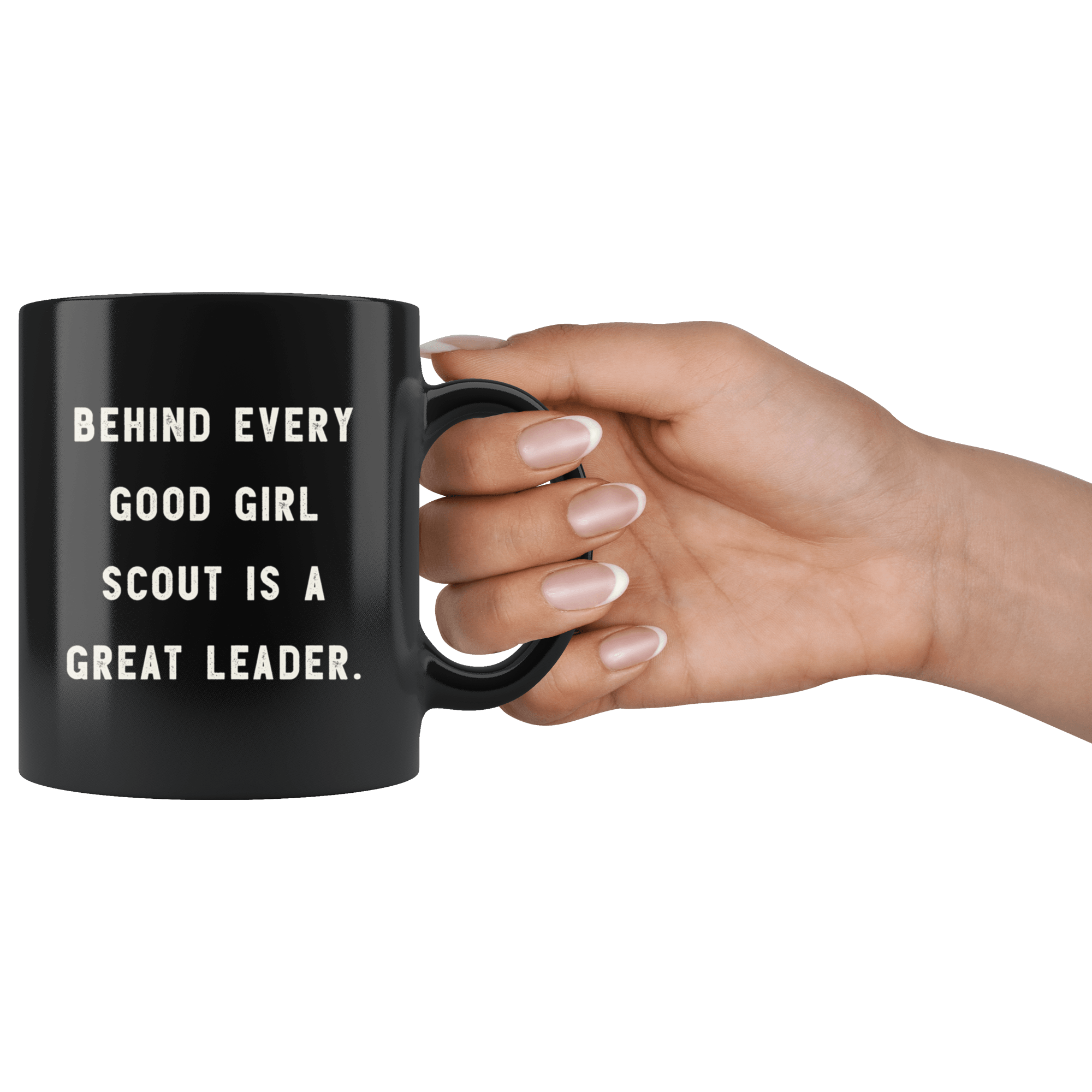 Behind Every Good Girl Scout Is A Great Leader The Funny Coworker Off Robustcreative