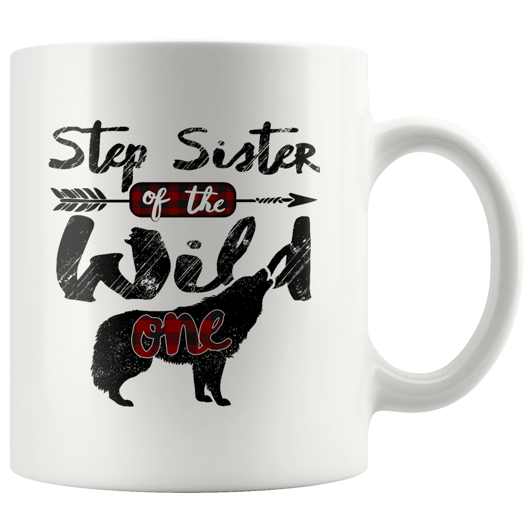RobustCreative-Strong Step Sister of the Wild One Wolf 1st Birthday - 11oz White Mug plaid pajamas Gift Idea