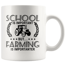Load image into Gallery viewer, RobustCreative-School is Important but Farming is Importanter Farmer - 11oz White Mug country Farm urban farmer Gift Idea