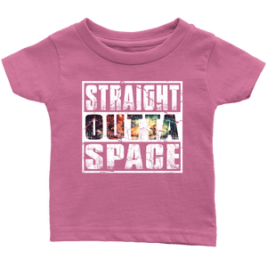RobustCreative-Straight Outta Space - Astronomy Outer Space Cosmos Galactics Infant T-Shirt
