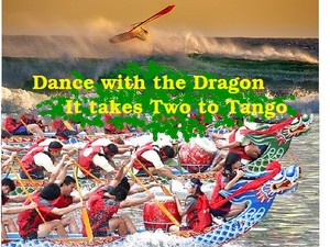 Dance with the Dragon  | It takes Two to Tango
