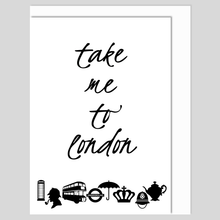 Take me to London Greeting Card