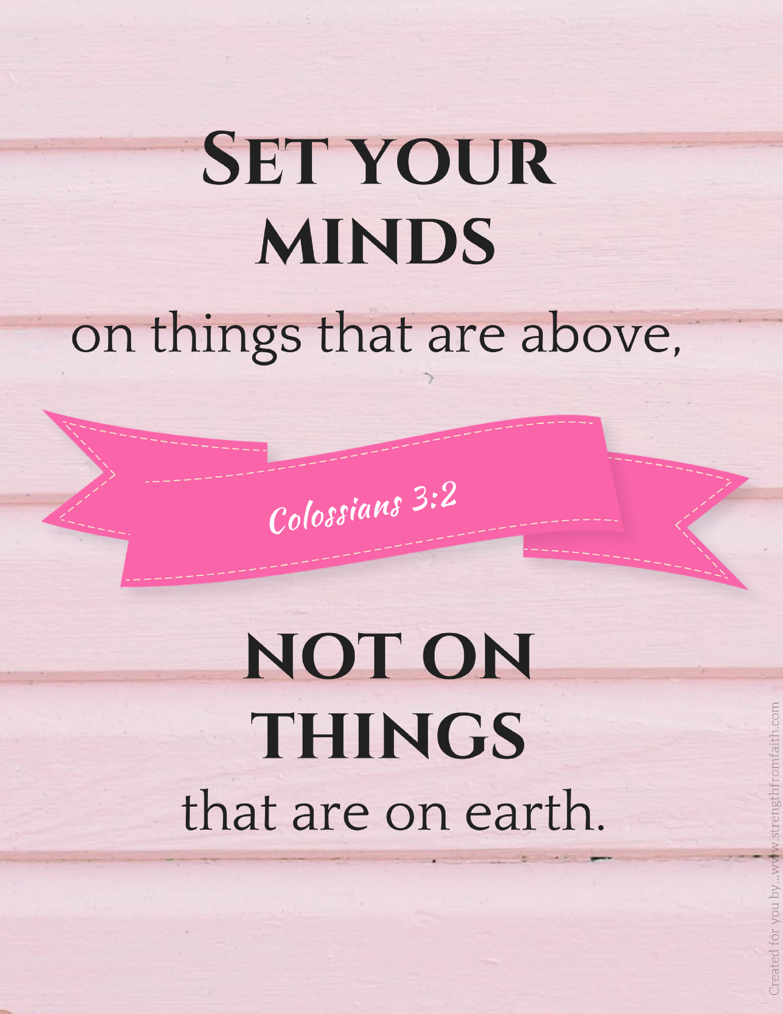 Printable Bible Verses...(Colossians 3 2)