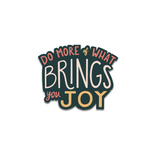 What Brings You Joy Sticker