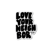 Love Your Neighbor Sticker