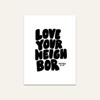 Love Your Neighbor Print