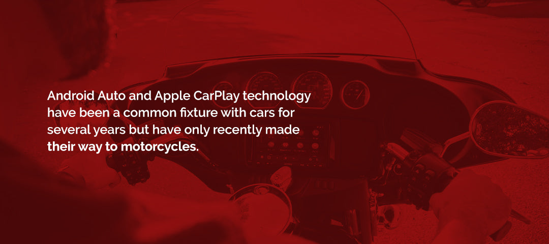 Android Auto and Apple CarPlay have recently made their way to motorcycles.