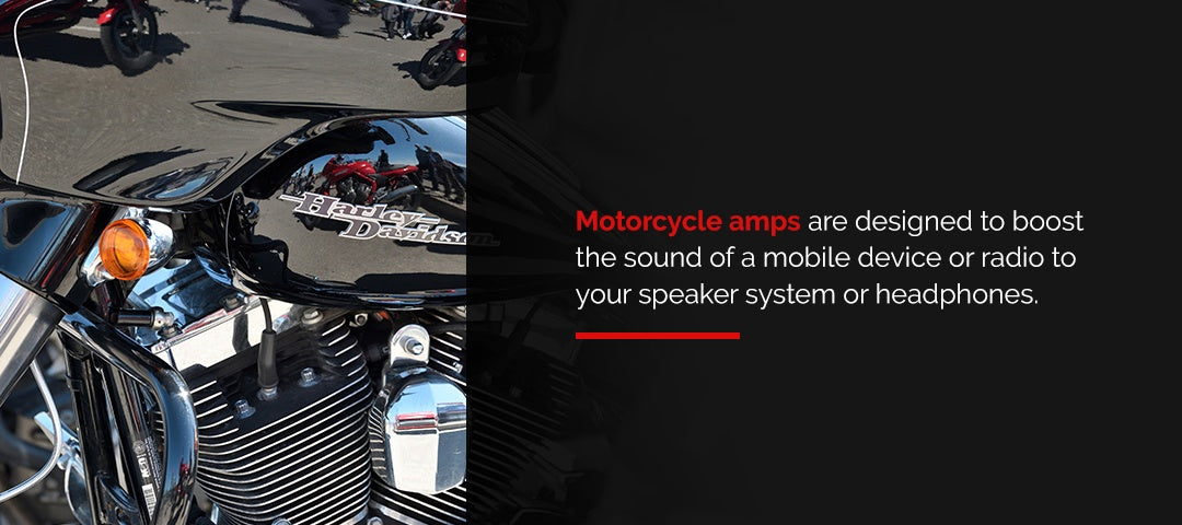 Motorcycle amps boost the sound of your audio.