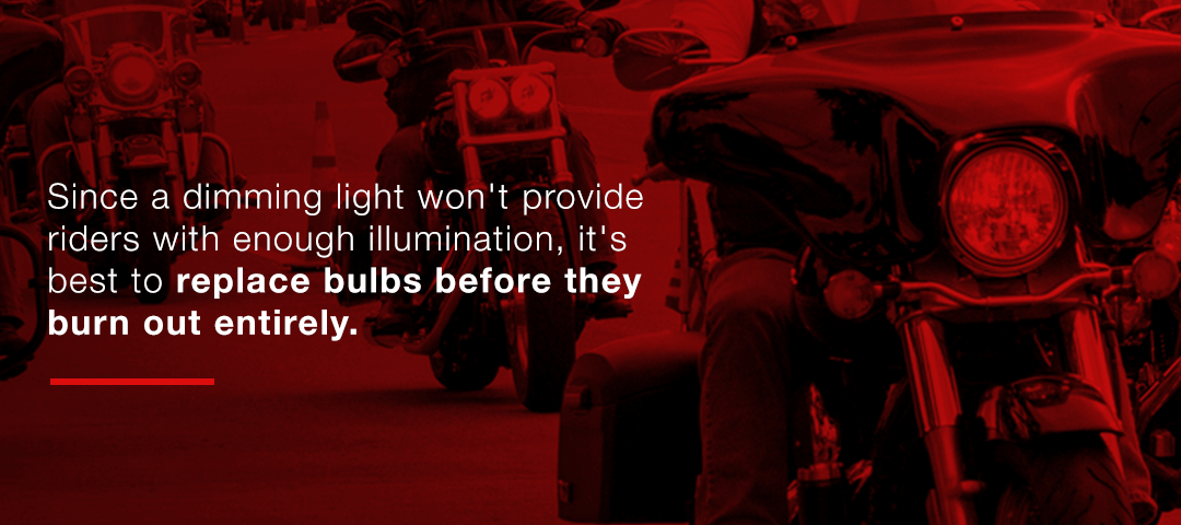 Replace bulbs before they burn out.