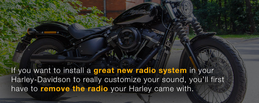 You'll have to remove the radio your Harley came with