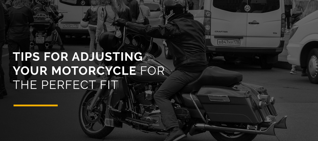 Tips for Adjusting Your Motorcycle for the Perfect Fit
