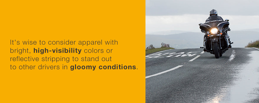 Consider apparel with bright, high-visibility colors.