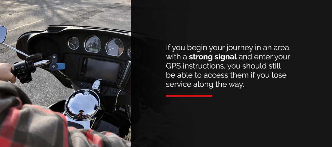 You should still be able to access your GPS instructions if you lose service along the way.