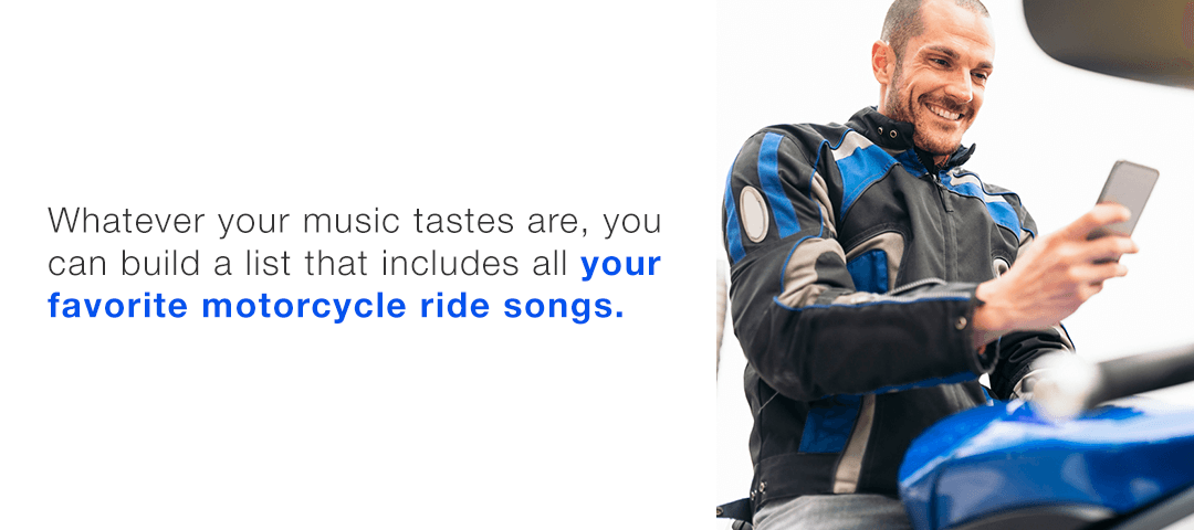 Build a list that includes all your favorite motorcycle ride songs.