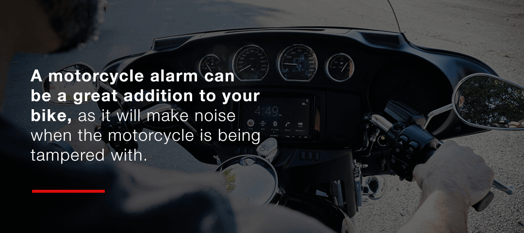 A motorcycle alarm can be a great addition to your bike.
