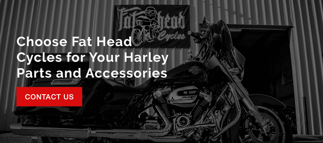 Choose Fat Head Cycles for Your Harley Parts and Accessories.