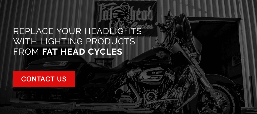 Replace your headlights with lights from Fat Head Cycles.