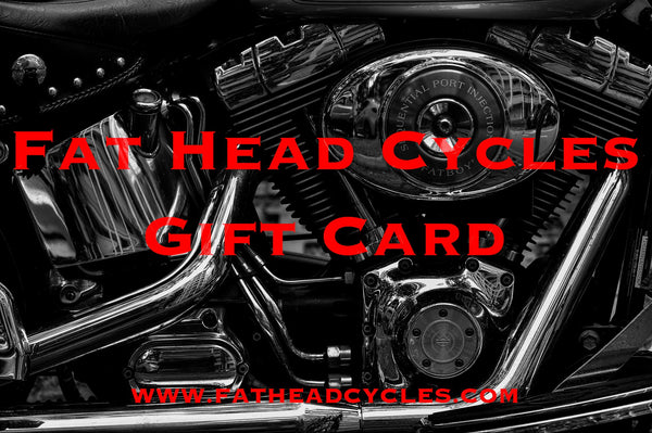 Fat Head Cycles Gift Card $25 USD The $25 Fat Head Cycles Gift Card