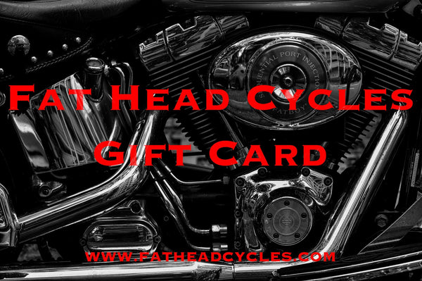 Fat Head Cycles Gift Card The Fat Head Cycles Gift Card