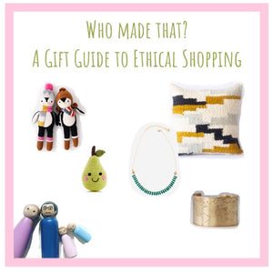 Who Made That? A Gift Guide to Shop Ethically this Holiday Season