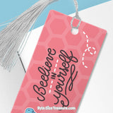 BEElieve in Yourself \\ Metal Bookmark