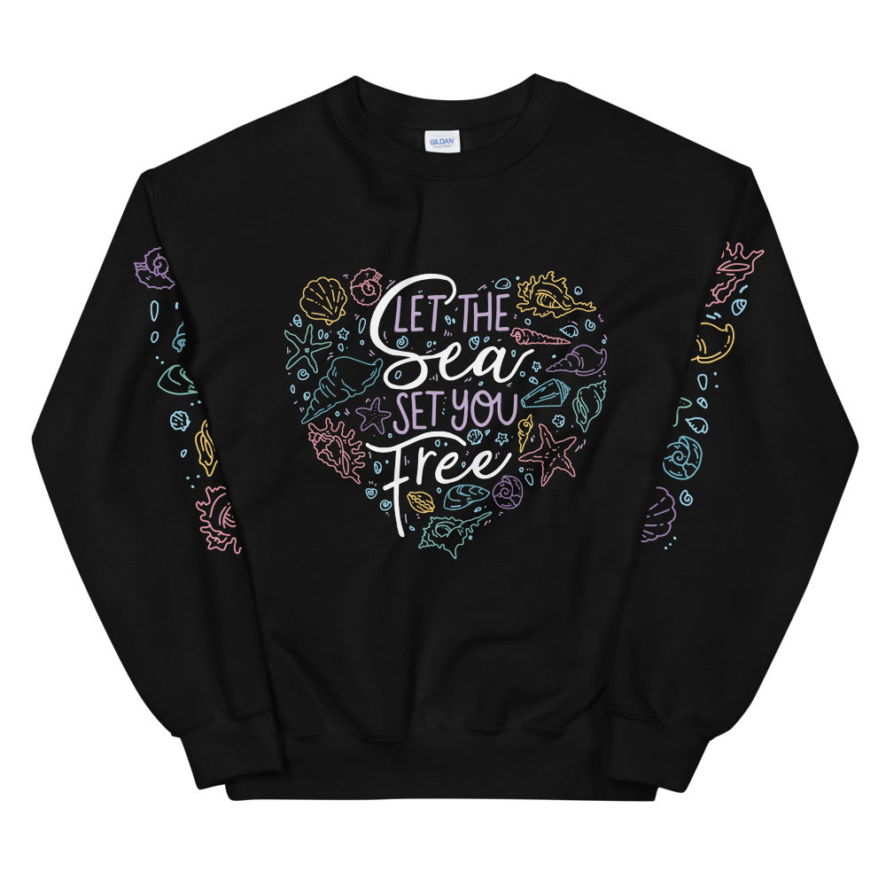 Let the Sea Set You Free \\ Unisex Adult Sweatshirt