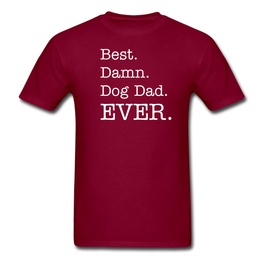 Best Damn Dog Dad Ever - Men's T-Shirt - burgundy