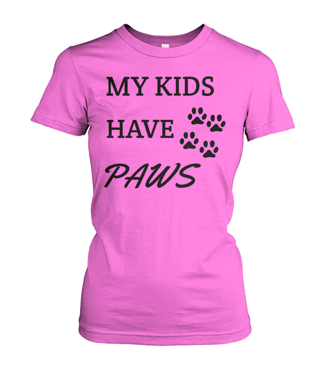 My Kids Have Paws - Women's T-Shirt