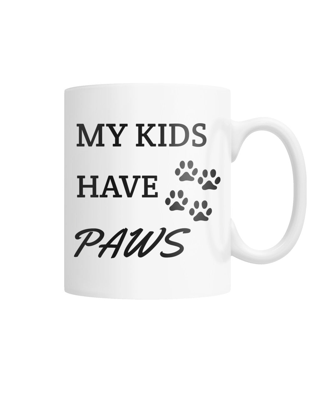 My Kids Have Paws - Mug White Coffee Mug