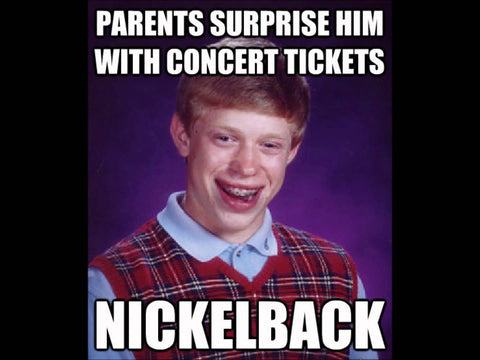 Bad Luck Brian - Nickelback