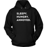 Sleepy. Hungry. Annoyed. - memesmerch