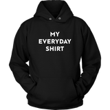 My Everyday Shirt - memesmerch
