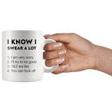 I Know I Swear A Lot Mug - memesmerch