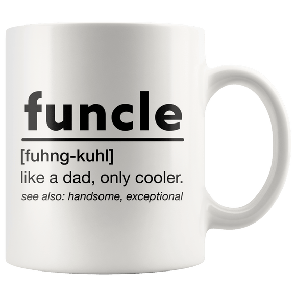 Funcle - Like A Dad, Only Cooler Mug