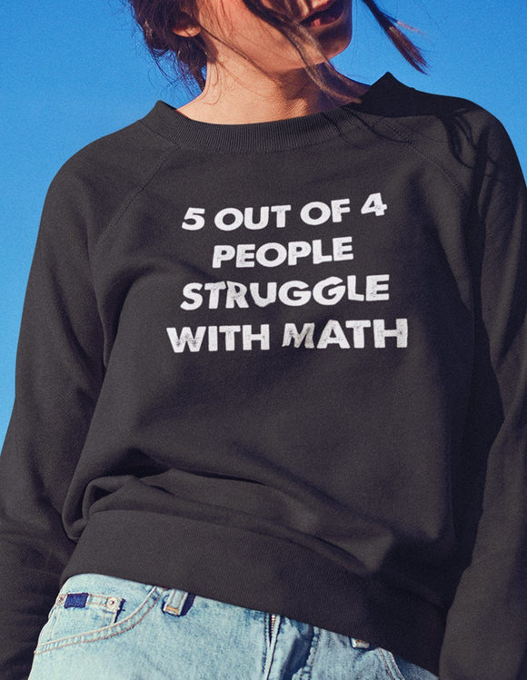 5 out of 4 people struggle with math - memesmerch