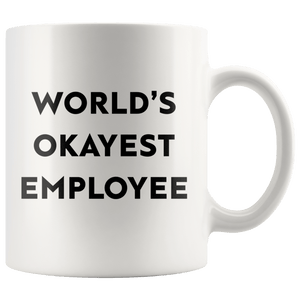 World's Okayest Employee Mug - memesmerch