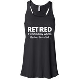 Retired I Worked My Whole Life For This Shirt. - memesmerch