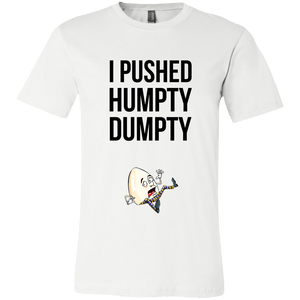 I Pushed Humpty Dumpty - memesmerch