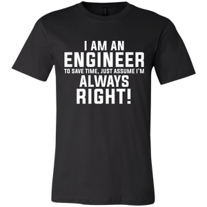 I am an engineer to save time, just assume I'm always right! - memesmerch